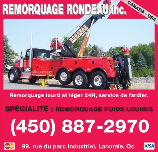 Remorquage Rondeau (450-887-2970) - Annonce illustrée======= - REMORQUAGE RONDEAU inc. Remorquage lourd et léger 24H, service de fardier. SPÉCIALITÉ : REMORQUAGE POIDS LOURDS (450) 887-2970 99, rue du parc Industriel, Lanoraie, Qc