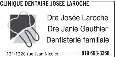 Clinique Dentaire Josée Laroche (819-693-3368) - Annonce illustrée======= -