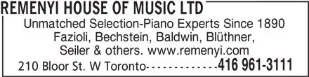 Remenyi House Of Music (416-961-3111) - Annonce illustrée======= - REMENYI HOUSE OF MUSIC LTD Unmatched Selection-Piano Experts Since 1890 Fazioli, Bechstein, Baldwin, Blüthner, Seiler & others. www.remenyi.com 416 961-3111 210 Bloor St. W Toronto-------------