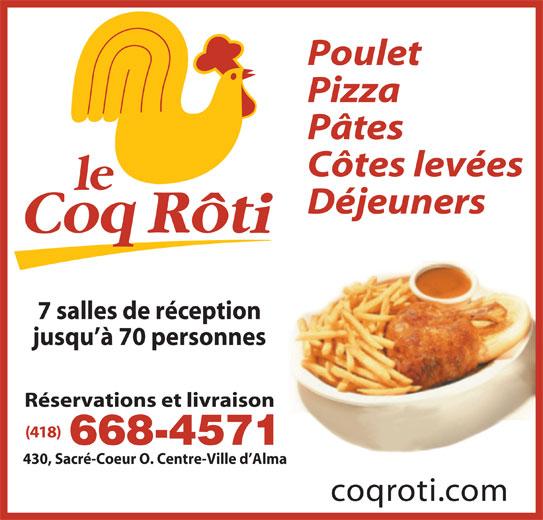 Restaurant Le Coq Rôti (418-668-4571) - Annonce illustrée======= - Pizza Pâtes Côtes levées Déjeuners 7 salles de réception jusqu à 70 personnes Réservations et livraison (418) 430, Sacré-Coeur O. Centre-Ville d Alma coqroti.com Poulet
