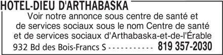 Hôtel-Dieu D'Arthabaska (819-357-2030) - Annonce illustrée======= - HOTEL-DIEU D'ARTHABASKA Voir notre annonce sous centre de santé et de services sociaux sous le nom Centre de santé et de services sociaux d'Arthabaska-et-de-l'Érable 819 357-2030 932 Bd des Bois-Francs S -----------