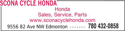 Scona Cycle Honda (780-432-0858) - Display Ad - SCONA CYCLE HONDA Honda Sales, Service, Parts www.sconacyclehonda.com 780 432-0858 9556 82 Ave NW Edmonton -------