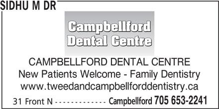 Campbellford Dental Centre (705-653-2241) - Display Ad - SIDHU M DR CAMPBELLFORD DENTAL CENTRE New Patients Welcome - Family Dentistry www.tweedandcampbellforddentistry.ca Campbellford 705 653-2241 31 Front N -------------