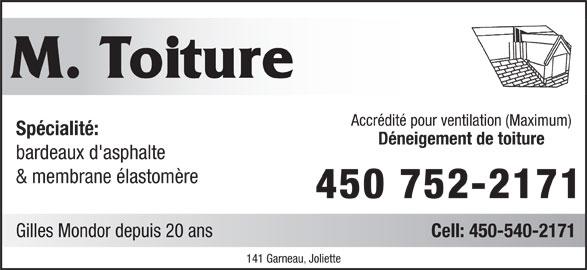 M Toiture Couvreur (450-752-2171) - Annonce illustrée======= - M. Toiture Accrédité pour ventilation (Maximum) Spécialité: Déneigement de toiture bardeaux d'asphalte & membrane élastomère 450 752-2171 Gilles Mondor depuis 20 ans Cell: 450-540-2171 141 Garneau, Joliette