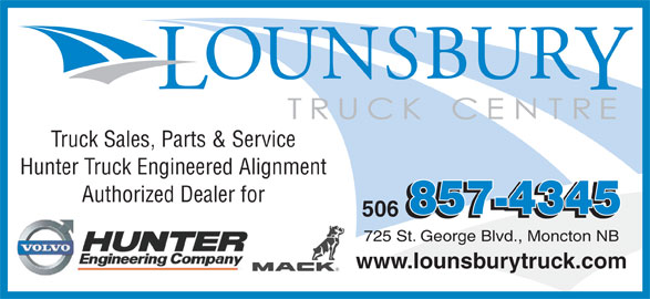 Lounsbury Truck Centre (506-857-4345) - Display Ad - Truck Sales, Parts & Service Hunter Truck Engineered Alignment Authorized Dealer for 506 725 St. George Blvd., Moncton NB www.lounsburytruck.com
