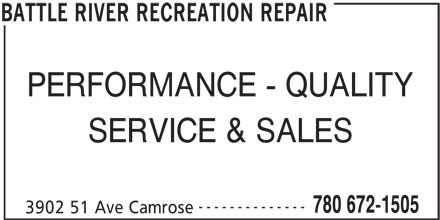 Battle River Recreation Repair (780-672-1505) - Display Ad - PERFORMANCE - QUALITY SERVICE & SALES -------------- 780 672-1505 3902 51 Ave Camrose BATTLE RIVER RECREATION REPAIR