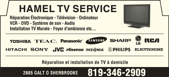 Hamel TV Service (819-346-2909) - Annonce illustrée======= - HAMEL TV SERVICE Réparation Électronique - Télévision - Ordinateur VCR - DVD - Système de son - Audio Installation TV Murale - Foyer d'ambiance etc... Réparation et installation de TV à domicile 2685 GALT O SHERBROOKE 819-346-2909