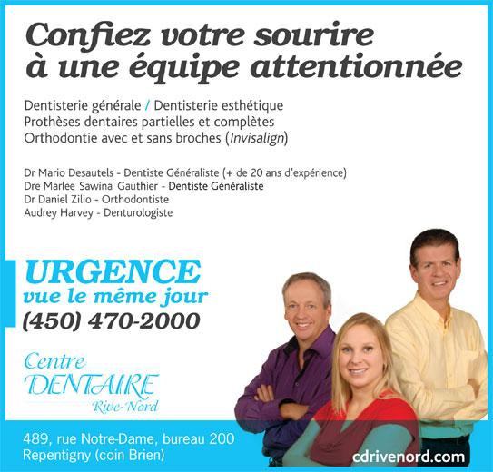 Centre Dentaire Rive-Nord (450-470-2000) - Annonce illustrée======= - 489, rue Notre-Dame, bureau 200 Repentigny (coin Brien)
