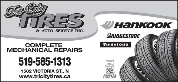 Tri City Tires Automotive Services Inc. (519-585-1313) - Display Ad - COMPLETE MECHANICAL REPAIRS 519-585-1313 1502 VICTORIA ST., N www.tricitytires.ca
