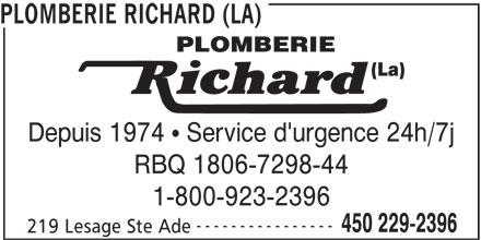 La Plomberie Richard (450-229-2396) - Annonce illustrée======= - PLOMBERIE RICHARD (LA) Depuis 1974   Service d'urgence 24h/7j RBQ 1806-7298-44 1-800-923-2396 ---------------- 450 229-2396 219 Lesage Ste Ade