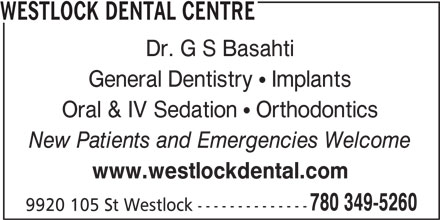 Westlock Dental Centre (780-349-5260) - Display Ad - WESTLOCK DENTAL CENTRE Dr. G S Basahti General Dentistry   Implants Oral & IV Sedation   Orthodontics New Patients and Emergencies Welcome www.westlockdental.com 780 349-5260 9920 105 St Westlock --------------