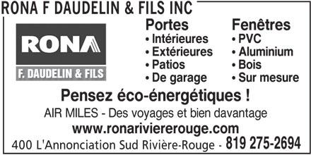 Rona (819-275-2694) - Annonce illustrée======= - PortesFenêtres # Intérieures# PVC # Extérieures# Aluminium # Patios# Bois # De garage# Sur mesure Pensez éco-énergétiques ! AIR MILES - Des voyages et bien davantage www.ronariviererouge.com 819 275-2694 400 L'Annonciation Sud Rivière-Rouge - RONA F DAUDELIN & FILS INC