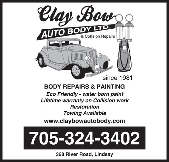 Clay Bow Auto Body (705-324-3402) - Display Ad - www.claybowautobody.com 368 River Road, Lindsay 705-324-3402 since 1981 & Collision Repairs