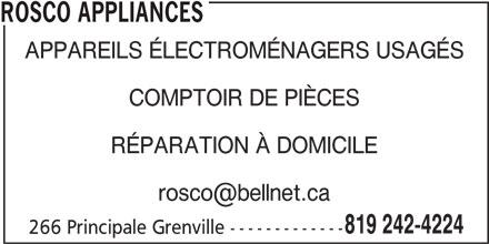 Rosco Appliances (819-242-4224) - Display Ad - COMPTOIR DE PIÈCES RÉPARATION À DOMICILE 819 242-4224 266 Principale Grenville ------------- ROSCO APPLIANCES APPAREILS ÉLECTROMÉNAGERS USAGÉS