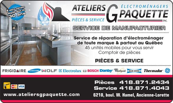"""Ateliers G Paquette Inc (418-871-2434) - Annonce illustrée======= - `4,.)&X;1)B M4 ,)&o GM5q GM5q GM5q GV>t bqGu bqK""""()Ic (Ddl((Dmu+(`4),(`=2/)&X; SERVICE DE MANUFACTURIER Service de réparation d électroménager épae rvice dSer ration d électroménager de toute marque & partout au Québec marque & partout au Québec de toute 45 unités mobiles pour vous servir Comptoir de pièces PIÈCES & SERVICE Pièces  418.871.2434 Service 418.871.4043 www.ateliersgpaquette.com 6210, boul. W. Hamel, Ancienne-Lorette"""