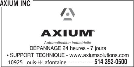 Axium Inc (514-352-0500) - Annonce illustrée======= - AXIUM INC DÉPANNAGE 24 heures - 7 jours SUPPORT TECHNIQUE - www.axiumsolutions.com 514 352-0500 10925 Louis-H-Lafontaine ----------