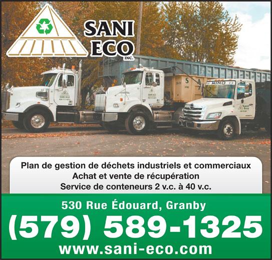 Sani Eco Inc (450-777-4977) - Display Ad - 530 Rue Édouard, Granby 530 Rue Édouard, Granby 579 589-1325 www.sani-eco.comwwwsaniecocom Plan de gestion de déchets industriels et commerciaux Achat et vente de récupération Service de conteneurs 2 v.c. à 40 v.c. 530 Rue Édouard, Granby 530 Rue Édouard, Granby 579 589-1325 www.sani-eco.comwwwsaniecocom Plan de gestion de déchets industriels et commerciaux Achat et vente de récupération Service de conteneurs 2 v.c. à 40 v.c.