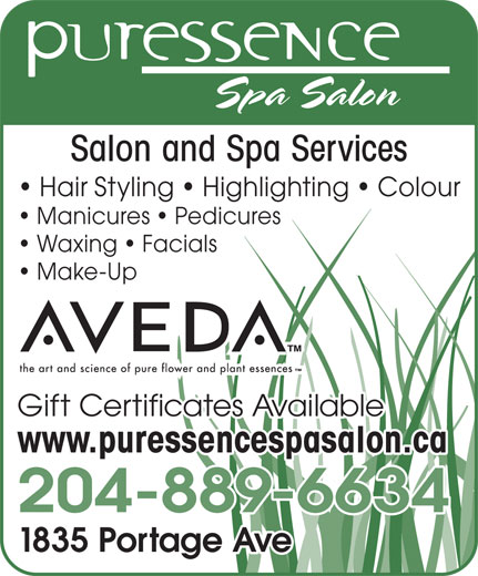 Puressence Spa Salon (204-889-6634) - Display Ad - Salon and Spa Services Hair Styling   Highlighting   Colour Manicures   Pedicures Waxing   Facials Make-Up Gift Certificates Available www.puressencespasalon.ca 204-889-6634 1835 Portage Ave