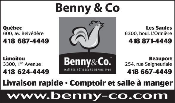 Benny & Co (418-624-4449) - Annonce illustrée======= - Benny & Co Les Saules Québec 6300, boul. L Ormière 600, av. Belvédère 418 871-4449 418 687-4449 Beauport Limoilou re 254, rue Seigneuriale 3300, 1 Avenue 418 667-4449 418 624-4449 Livraison rapide   Comptoir et salle à manger www.benny-co.com