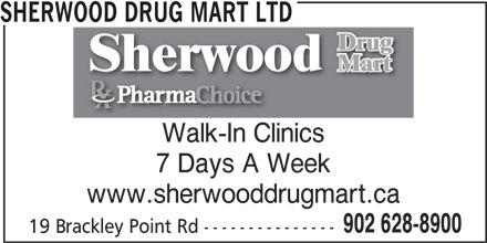 Sherwood Drug Mart Ltd (902-628-8900) - Display Ad - SHERWOOD DRUG MART LTD Walk-In Clinics 7 Days A Week www.sherwooddrugmart.ca 902 628-8900 19 Brackley Point Rd ---------------