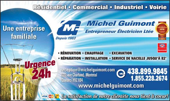 Michel Guimont Entrepreneur Electricien Ltée (514-389-9534) - Annonce illustrée======= - Michel Guimont Une entreprise Entrepreneur Électricien Ltée familiale Depuis 1983 RÉNOVATIONION  RÉNO CHAUFFAGE EXCAVATION RÉPARATIONIONÉPA INSTALLATIONON  SERVICE DE NACELLE JUSQU'À 82' Urgence24h 438.899.9845 2222, ave Charland,  Montréal 1.855.228.2674 (Québec) H1Z 1B4 www.michelguimont.commichel Résidentiel   Commercial   Industriel   Voirie