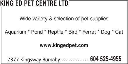 King Ed Pet Centre Ltd (604-525-4955) - Annonce illustrée======= -
