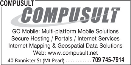 PODS Tender Delivery Service Provided by Compusult (709-745-7914) - Display Ad - GO Mobile: Multi-platform Mobile Solutions Secure Hosting / Portals / Internet Services Internet Mapping & Geospatial Data Solutions Web: www.compusult.net 709 745-7914 40 Bannister St (Mt Pearl) ----------- COMPUSULT