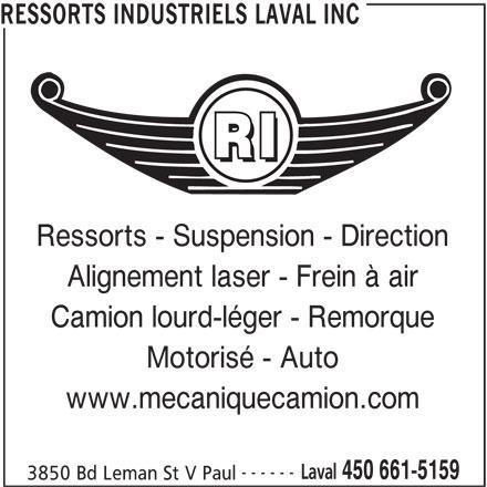 Ressorts Industriels Laval Inc (450-661-5159) - Annonce illustrée======= - Alignement laser - Frein à air Camion lourd-léger - Remorque Motorisé - Auto www.mecaniquecamion.com ------ Laval 450 661-5159 3850 Bd Leman St V Paul RESSORTS INDUSTRIELS LAVAL INC Ressorts - Suspension - Direction