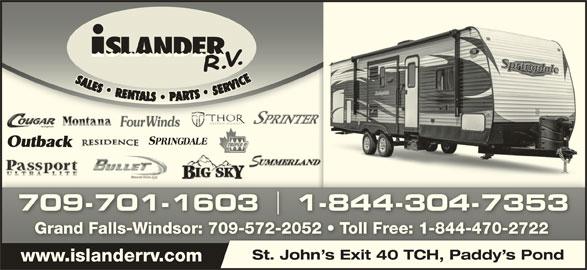 Islander R V Sales & Rentals (709-364-7368) - Display Ad - 709-701-1603 1-844-304-7353709-701-1603 1-844-304-7353 Grand Falls-Windsor: 709-572-2052   Toll Free: 1-844-470-2722Grand Falls-Windsor: 709-572-2052   Toll Free: 1-844-470-2722 St. John s Exit 40 TCH, Paddy s Pond www.islanderrv.comwww.islanderrv.com