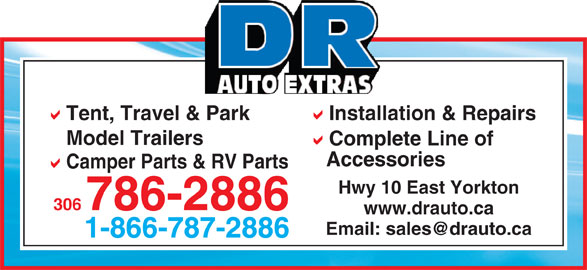 D R Auto Extras Ltd (306-786-2886) - Display Ad - Tent, Travel & Park Installation & Repairs Model Trailers Complete Line of Accessories Camper Parts & RV Parts Hwy 10 East Yorkton 306786-2886 www.drauto.ca 1-866-787-2886
