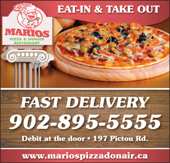 Mario's Pizza & Donair (902-897-5555) - Annonce illustrée======= - EAT-IN & TAKE OUT FAST DELIVERY 902-895-5555 Debit at the door   197 Pictou Rd.Debit at the door   197 Pictou Rd. www.mariospizzadonair.ca