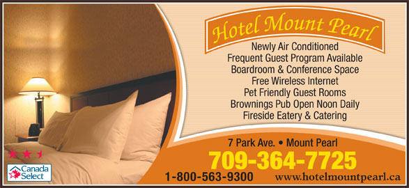 Hotel Mount Pearl (709-364-7725) - Annonce illustrée======= - 709-364-7725 www.hotelmountpearl.ca 1-800-563-9300 Newly Air Conditioned Frequent Guest Program Available Boardroom & Conference Space Free Wireless Internet Pet Friendly Guest Rooms Brownings Pub Open Noon Daily Fireside Eatery & Catering 7 Park Ave.   Mount Pearl