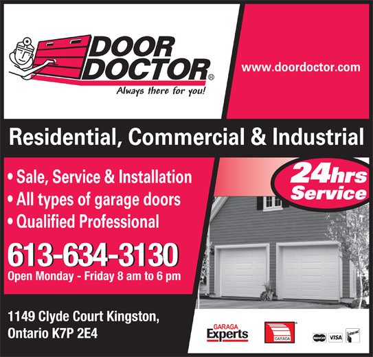 Door Doctor (1-866-241-3130) - Display Ad - Open Monday - Friday 8 am to 6 pm 1149 Clyde Court Kingston, 613-634-3130 Ontario K7P 2E4