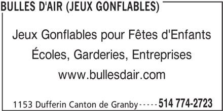 Bulles D'Air (Jeux Gonflables) (514-774-2723) - Annonce illustrée======= - Jeux Gonflables pour Fêtes d'Enfants Écoles, Garderies, Entreprises www.bullesdair.com ----- 514 774-2723 1153 Dufferin Canton de Granby BULLES D'AIR (JEUX GONFLABLES)