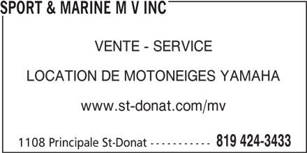 Sport & Marine M V Inc (819-424-3433) - Annonce illustrée======= - SPORT & MARINE M V INC VENTE - SERVICE LOCATION DE MOTONEIGES YAMAHA www.st-donat.com/mv 819 424-3433 1108 Principale St-Donat -----------