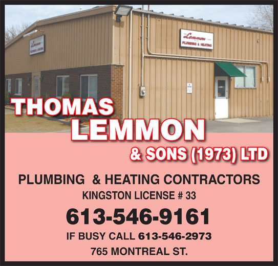 Thomas Lemmon & Sons Ltd (613-546-9161) - Display Ad - THOMAS LEMMON PLUMBING  & HEATING CONTRACTORS KINGSTON LICENSE # 33 613-546-9161 IF BUSY CALL 613-546-2973 765 MONTREAL ST. & SONS (1973) LTD
