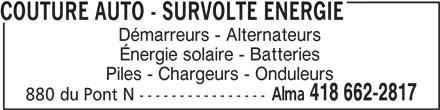 Couture Auto - Survolte Énergie (418-662-2817) - Annonce illustrée======= - Démarreurs - Alternateurs Énergie solaire - Batteries Piles - Chargeurs - Onduleurs Alma 418 662-2817 880 du Pont N ---------------- COUTURE AUTO - SURVOLTE ENERGIE