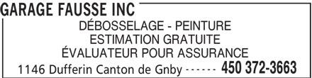 Garage Fausse Inc (450-372-3663) - Annonce illustrée======= - GARAGE FAUSSE INC DÉBOSSELAGE - PEINTURE ESTIMATION GRATUITE ÉVALUATEUR POUR ASSURANCE ------ 450 372-3663 1146 Dufferin Canton de Gnby