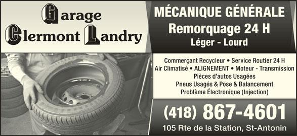 Garage Clermont Landry (2009) (418-867-4601) - Annonce illustrée======= - MÉCANIQUE GÉNÉRALEMÉCANIQUE GÉNÉRALE Remorquage 24 HRemorquage 24 H Léger - LourdLéger - Lourd Commerçant Recycleur   Service Routier 24 HCommerçant Recycleur   Service Routier 24 H Air Climatisé   ALIGNEMENT   Moteur - TransmissionAir Climatisé   ALIGNEMENT   Moteur - Transmission Pièces d autos UsagéesPièces d autos Usagées Pneus Usagés & Pose & BalancementPneus Usagés & Pose & Balancement Problème Électronique (Injection)Problème Électronique (Injection) 418418 867-4601 867-4601 105 Rte de la Station, St-Antonin105 Rte de la Station, St-Antonin