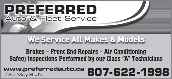 Preferred Auto & Fleet Services (807-622-1998) - Display Ad - Brakes - Front End Repairs - Air Conditioning Safety Inspections Performed by our Class  A  Technicians