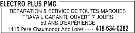 Electro Plus PMG (418-634-0382) - Annonce illustrée======= - 418 634-0382 1415 Père Chaumonot Anc Loret ELECTRO PLUS PMG RÉPARATION & SERVICE DE TOUTES MARQUES TRAVAIL GARANTI, OUVERT 7 JOURS 50 ANS D'EXPÉRIENCE ----