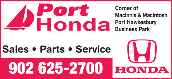 Port Honda (902-625-2700) - Display Ad - Corner of MacInnis & MacIntosh Port Hawkesbury Honda Business Park Sales   Parts   Service 902 625-2700