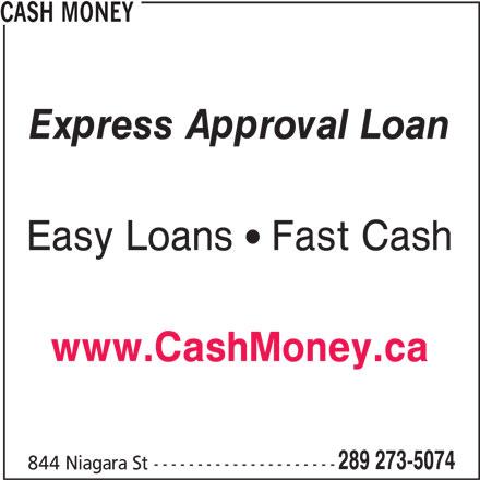 Cash Money (905-788-9869) - Display Ad - CASH MONEY Express Approval Loan Easy Loans  Fast Cash www.CashMoney.ca 289 273-5074 844 Niagara St ---------------------