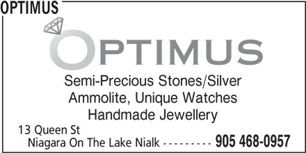 Optimus (905-468-0957) - Display Ad - OPTIMUS Ammolite, Unique Watches Semi-Precious Stones/Silver Handmade Jewellery 13 Queen St Niagara On The Lake Nialk --------- 905 468-0957