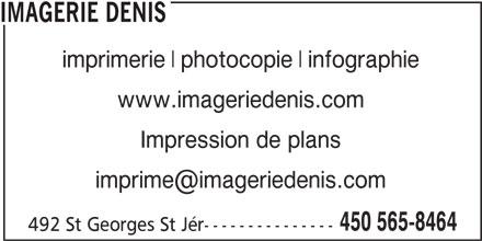 Imagerie Denis (450-565-8464) - Annonce illustrée======= - IMAGERIE DENIS imprimerie photocopie infographie www.imageriedenis.com Impression de plans 450 565-8464 492 St Georges St Jér---------------