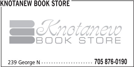 Knotanew Book Store (705-876-0190) - Display Ad - KNOTANEW BOOK STORE Knotanew BOOK STORE 705 876-0190 239 George N --------------------- KNOTANEW BOOK STORE Knotanew BOOK STORE 705 876-0190 239 George N ---------------------
