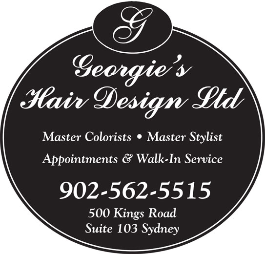 Georgie's Hair Design Ltd (902-562-5515) - Display Ad - Master Colorists   Master Stylist Appointments & Walk-In Service 902-562-5515 500 Kings Road Suite 103 Sydney