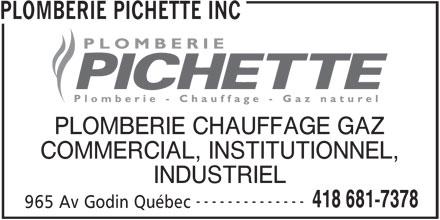 Plomberie Pichette Inc (418-681-7378) - Annonce illustrée======= - PLOMBERIE PICHETTE INC COMMERCIAL, INSTITUTIONNEL, INDUSTRIEL -------------- 418 681-7378 965 Av Godin Québec PLOMBERIE CHAUFFAGE GAZ