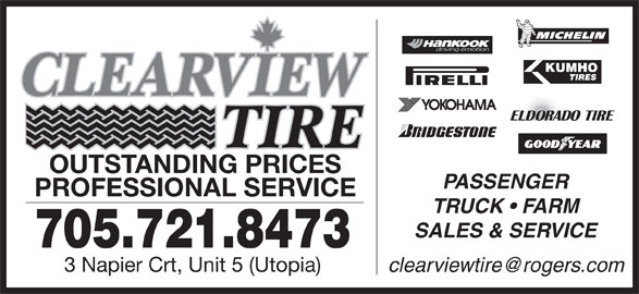 Clearview Tire (705-721-8473) - Display Ad - OUTSTANDING PRICES PASSENGER PROFESSIONAL SERVICE TRUCK   FARM SALES & SERVICE 705.721.8473 3 Napier Crt, Unit 5 (Utopia)