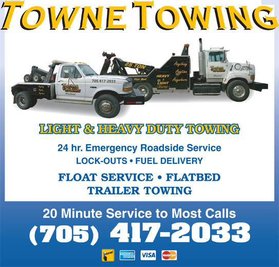 Towne Towing (705-527-1313) - Display Ad - 705 417-2033 24 hr. Emergency Roadside Service LOCK-OUTS   FUEL DELIVERY FLOAT SERVICE   FLATBED TRAILER TOWING 20 Minute Service to Most Calls (705) 417-2033